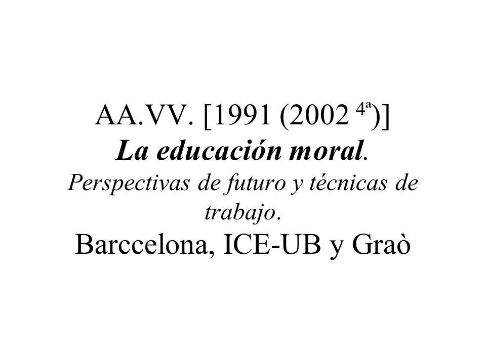AA. VV. [1991 (2002 4ª)] La educación moral